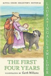 THE FIRST FOUR YEARS by Garth Williams