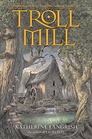 TROLL MILL by Katherine Langrish