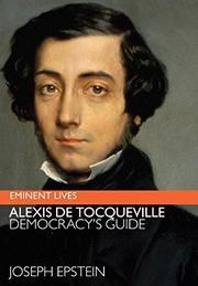 ALEXIS DE TOCQUEVILLE by Joseph Epstein