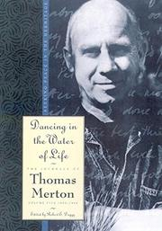 DANCING IN THE WATER OF LIFE by Thomas Merton