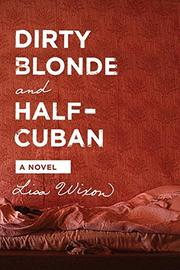 DIRTY BLONDE AND HALF CUBAN by Lisa Wixon