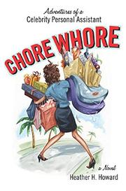 CHORE WHORE by Heather Howard