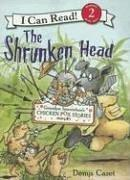 THE SHRUNKEN HEAD by Denys Cazet