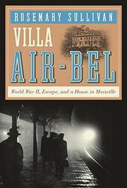 VILLA AIR-BEL by Rosemary Sullivan