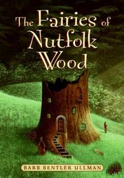 THE FAIRIES OF NUTFOLK WOOD by Barb Bentler Ullman