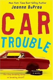 CAR TROUBLE by Jeanne DuPrau