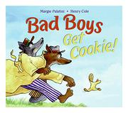 BAD BOYS GET COOKIE! by Margie Palatini