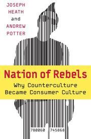 NATION OF REBELS by Joseph Heath