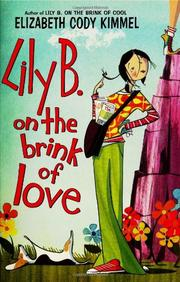 LILY B. ON THE BRINK OF LOVE by Elizabeth Cody Kimmel