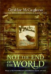 NOT THE END OF THE WORLD by Geraldine McCaughrean