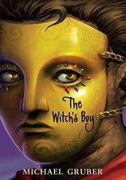 THE WITCH'S BOY by Michael Gruber