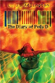 THE DIARY OF PELLY D by L. J. Adlington