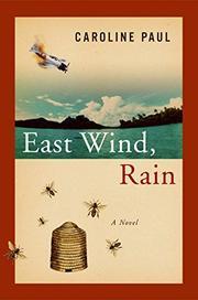 EAST WIND, RAIN by Caroline Paul