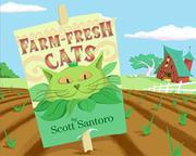 FARM-FRESH CATS by Scott Santoro