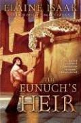 THE EUNUCH'S HEIR by Elaine Isaak