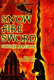 SNOW, FIRE, SWORD by Sophie Masson