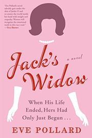 JACK'S WIDOW by Eve Pollard