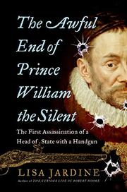 THE AWFUL END OF PRINCE WILLIAM THE SILENT by Lisa Jardine