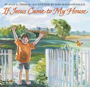 IF JESUS CAME TO MY HOUSE by Joan Gale Thomas
