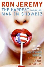 THE HARDEST (WORKING) MAN IN SHOWBIZ by Ron Jeremy
