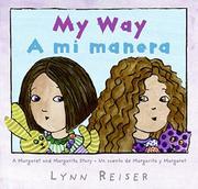 MY WAY/A MI MANERA by Lynn Reiser