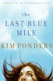 THE LAST BLUE MILE by Kim Ponders