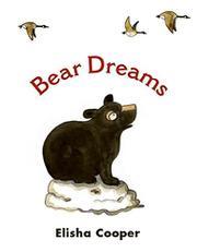BEAR DREAMS by Elisha Cooper