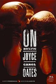 ON BOXING by Joyce Carol Oates