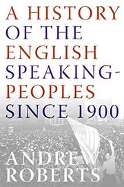 Cover art for A HISTORY OF THE ENGLISH-SPEAKING PEOPLES SINCE 1900