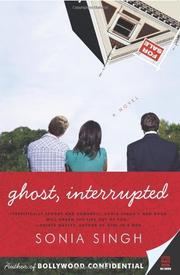 GHOST, INTERRUPTED by Sonia Singh