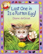 LAST ONE IN IS A ROTTEN EGG! by Diane deGroat