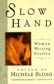 SLOW HAND: Women Writing Erotica by Michele--Ed. Slung