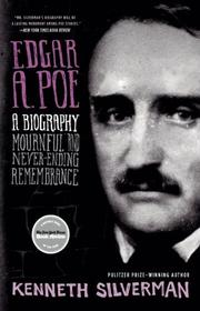 EDGAR A. POE: Mournful and Never-Ending Remembrance by Kenneth Silverman