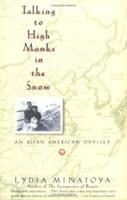 TALKING TO HIGH MONKS IN THE SNOW: An Asian-American Odyssey by Lydia Minatoya