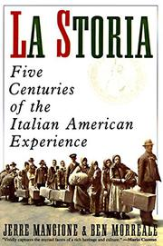 LA STORIA: Five Centuries of the Italian American Experience by Jerre & Ben Morreale Mangione