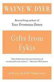 GIFTS FROM EYKIS by Wayne Dyer