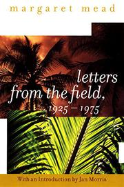 LETTERS FROM THE FIELD, 1925-1975 by Margaret Mead