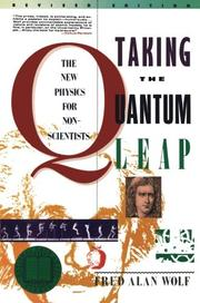 TAKING THE QUANTUM LEAP: The New Physics for Nonscientists by Fred Alan Wolf
