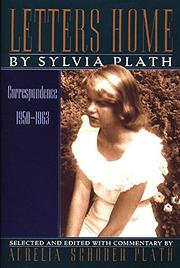 LETTERS HOME: Correspondence 1950-1963 by Sylvia Plath