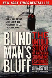 BLIND MAN'S BLUFF: The Untold Story of American Submarine Espionage by Sherry; Christopher Drew with Annette Lawrence Drew Sontag