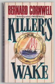 KILLER'S WAKE by Bernard Cornwell