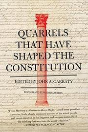 QUARRELS THAT HAVE SHAPED THE CONSTITUTION by John A.--Ed. Garraty