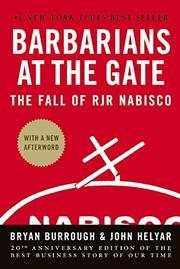 BARBARIANS AT THE GATE: The Fall of RJR Nabisco by Bryan & John Helyar Burrough