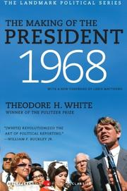 THE MAKING OF THE PRESIDENT--1968 by Theodore H. White