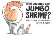 WHO ORDERED THE JUMBO SHRIMP? by Jon Agee