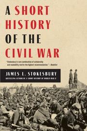 A SHORT HISTORY OF THE CIVIL WAR by James L. Stokesbury