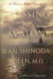 CROSSING TO AVALON by Jean Shinoda Bolen
