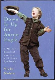 DOWN IS UP FOR AARON EAGLE by Vicki Noble