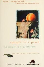 EPITAPH FOR A PEACH by David Mas Masumoto