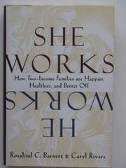 SHE WORKS/HE WORKS by Rosalind Barnett